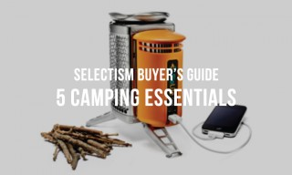 Selectism Buyer's Guide | 5 Camping Essentials
