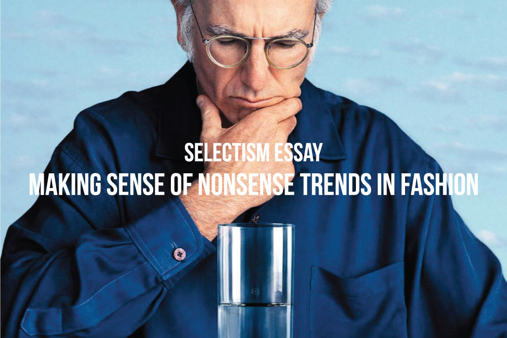 Selectism-Essay-Nonsense-Trends-01