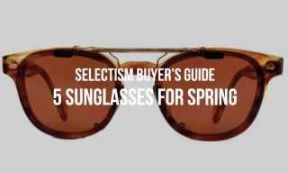 Selectism Buyer's Guide | 5 Sunglasses for Spring 2014