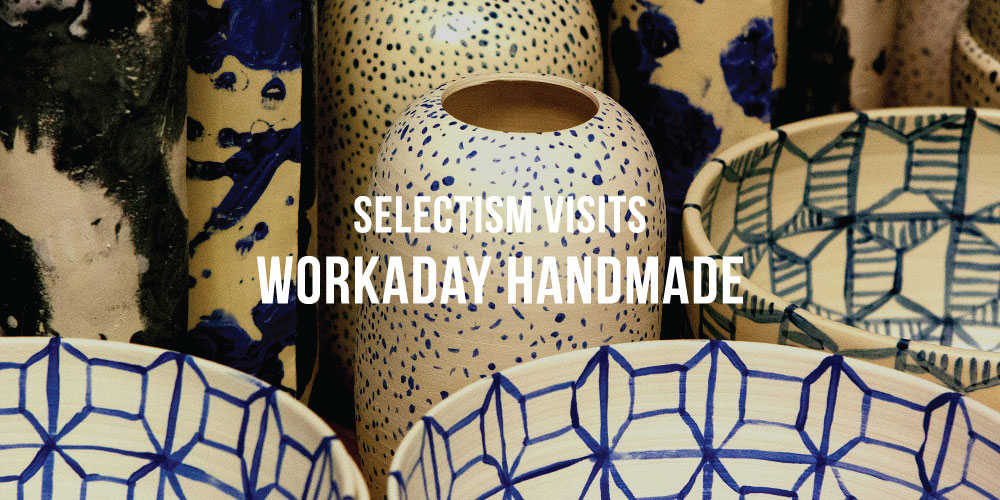 Workaday-Handmade-Visit-00