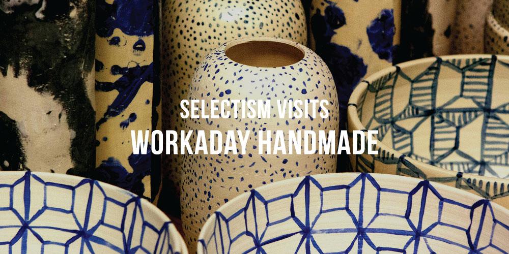 Workaday-Handmade-Visit-00