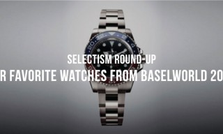 Selectism Round-Up | Our 10 Favorite Watches from Baselworld 2014