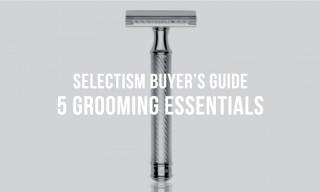 Selectism Buyer's Guide | 5 Grooming Essentials