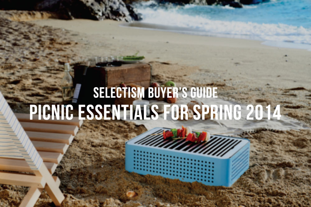 Selectism Buyers Guide | Picnic Essentials for Spring 2014