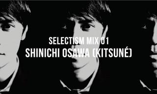 Selectism Mix 01 | Shinichi Osawa (Kitsuné)