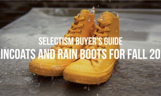 Selectism Buyer's Guide | Raincoats and Rain Boots for Fall 2014