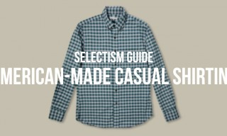 Selectism Buyer's Guide | American-Made Casual Shirting